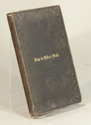 A trip to Pike's Peak and notes by the way, with numerous illustrations. C. M. Clark, M. D