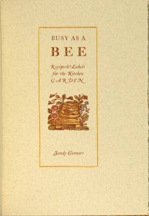 Busy as a bee. Recipes & labels for the kitchen garden