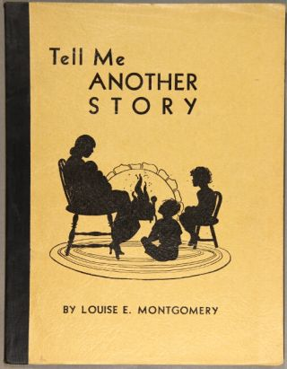 Tell me another story ... Illustrated by Gerald Graves. Louise E. Montgomery.