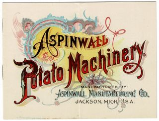 Aspinwald potato machinery manufactured by Aspinwall Manufacturing Co. [cover title]. Aspinwall...
