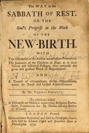 The way to the Sabbath of rest, or, The soul's progress in the work of the new-birth. With two discourses of the author never before printed viz. The journeys of the children ... and A treatise of extraordinary divine dispensations, under the Jewish and Gospel administrations