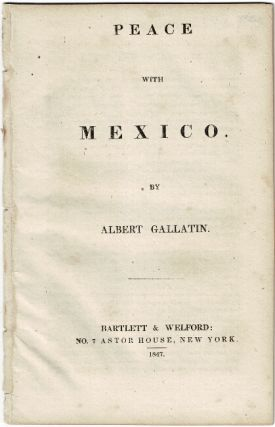 Peace with Mexico. Albert Gallatin