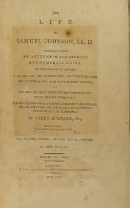 The life of Samuel Johnson. LL.D. comprehending an account of his studies and numerous works in chronological order; a series of his epistolary correspondence and conversations with many eminent persons; and various original pieces of his composition never before published: the whole exhibiting a view of literature and literary men in Great Britain ... The fourth edition, revised and augmented. In four volumes.