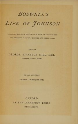 Boswell's Life of Johnson including Boswell's Journal of a Tour to the Hebrides and Johnson's Diary of a Journey into North Wales. Edited by George Birkbeck Hill.