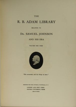 The R. B. Adam Library relating to Dr. Samuel Johnson and his era