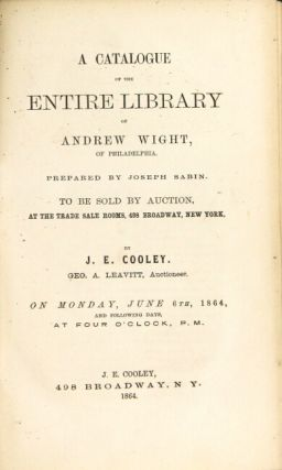 A catalogue of the entire library of Andrew Wight, of Philadelphia