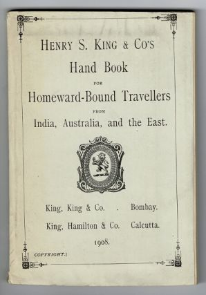 Henry S. King & Co.'s hand book for homeward-bound travellers from India, Australia, and the East...