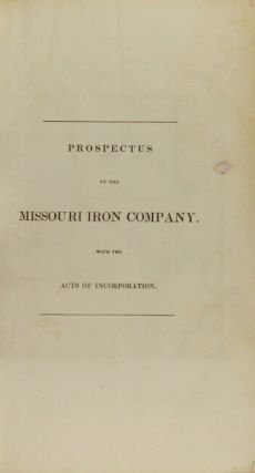 Prospectus of the Missouri Iron Company, with the acts of incorporation