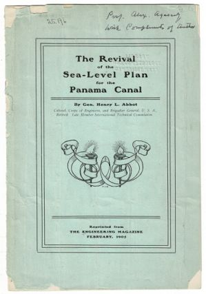 The revival of the sea-level plan for the Panama Canal. Henry L. Abbot, General.