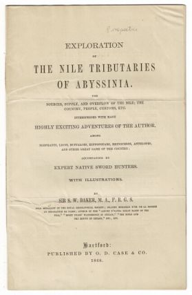 Exploration of the Nile tributaries of Abyssinia. The sources, supply, and overflow of the Nile....
