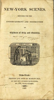 New-York scenes. Designed for the entertainment and instruction of children of city and country