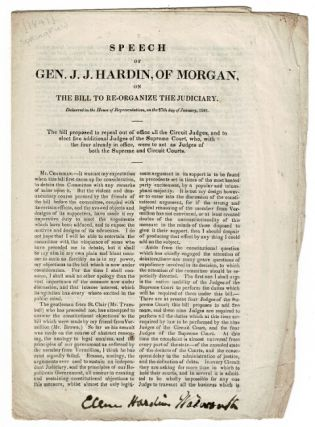 Speech of Gen. J. J. Hardin, of Morgan, on the bill to re-organize the judiciary. Delivered in...