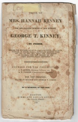 Trial of Mrs. Hannah Kinney for the alleged murder of her husband, George T. Kinney, by poison