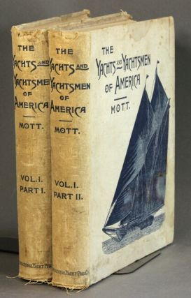 The yachts and yachtsmen of America ... being a history of yachting and of yacht clubs, as well...