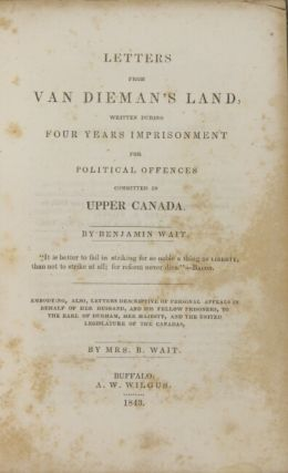 Letters from Van Dieman's Land, written during four years imprisonment for political offences committed in Upper Canada