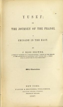 Yusef; or the journey of the Frangi. A crusade in the East