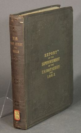 Report of the Superintendent of the Coast Survey, showing the progress of the survey during the...