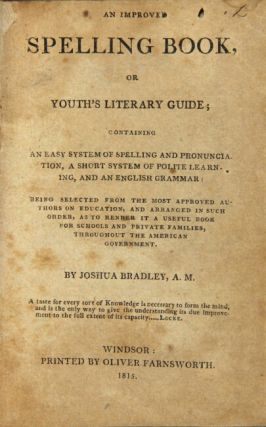 An improved spelling book, or youth's literary guide; containing an easy system of spelling, a short system of polite learning, and an English grammar