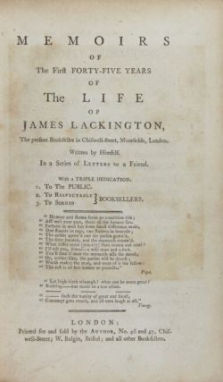 Memoirs of the first forty-five years of the life of James Lackington, the present bookseller on Chiswell-street, Moorfields…