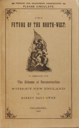 The future of the North-west in connection with the scheme of reconstruction without New England [cover title]