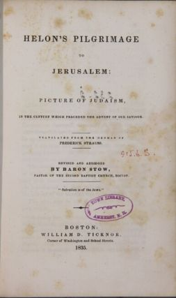 Helon's pilgrimage to Jerusalem: a picture of Judaism, in the century which preceded the advent of Our Saviour