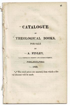 Catalogue of theological books for sale by A. Finley ... The retail prices are annexed, from...