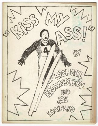 Sufferin' succotash. [Bound dos-a-dos with:] Kiss my ass, by Michael Brownstein and Joe Brainard
