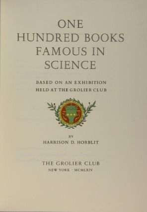 One hundred books famous in science based on an exhibition held at the Grolier Club