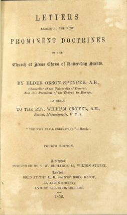 Letters exhibiting the most prominent doctrines of the Church of Jesus Christ of Latter-day Saints in reply to the Rev. William Crowell ... Fourth edition