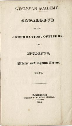 Wesleyan Academy. Catalogue of the corporation, officers, and students, winter and spring terms,...