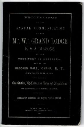 Proceedings of the annual communication of the M.: W.: Grand Lodge F. & A. Masons, of the...