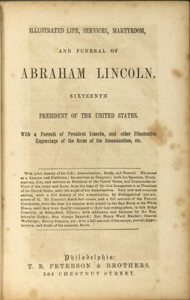 Illustrated life, services, martyrdom, and funeral of Abraham Lincoln...