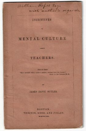 Incentives to mental culture among teachers. James Davie Butler