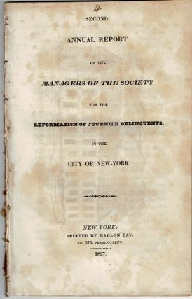 Second annual report of the managers of the Society for the Reformation of Juvenile Delinquents,...
