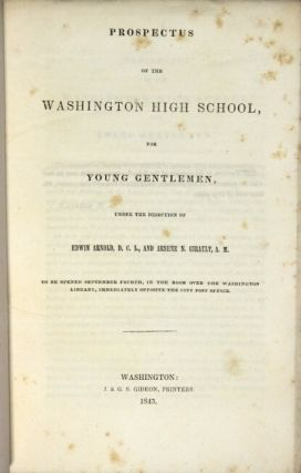 Prospectus of the Washington High School for Young Gentlemen ... to be opened September fourth, in the room over the Washington Library, immediately opposite the city post office