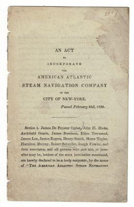 An act to incorporate the American Atlantic Steam Navigation Company of the city of New-York...