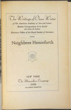 Neighbors henceforth. The writings of Owen Wister