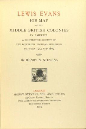 Lewis Evans: his map of the middle British colonies in America. A comparative account of ten different editions published between 1755 and 1807