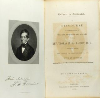A discourse in commemoration of the life, character and services, of the Rev. Thomas H. Gallaudet, LL. D., delivered before the citizens of Hartford, Jan 7th, 1852. With an appendix, containing history of deaf-mute instruction and institutions, and other documents
