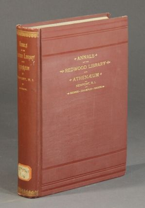Annals of the Redwood Library and Athenaeum, Newport, R.I. 1698-1821. George Champlin Mason