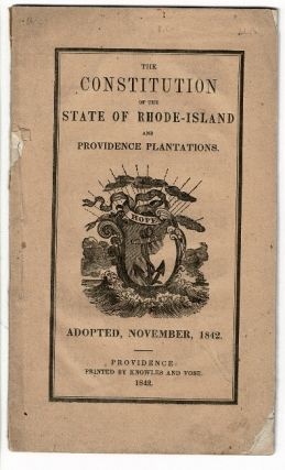 The Constitution of the State of Rhode-Island and Providence Plantations. Adopted November, 1842...