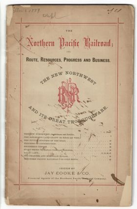 The Northern Pacific Railroad; route, resources, progress and business. The new northwest and its...