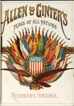 Allen & Ginter's flags of all nations [wrapper title]. Flags of all nations and flags of the states and territories...