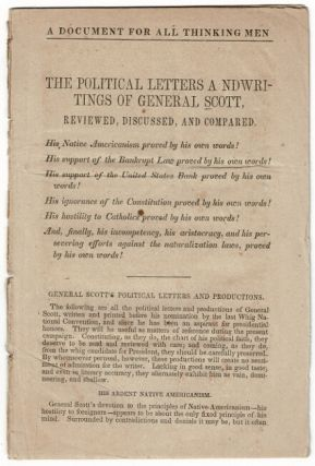 A document for all thinking men. The political letters a ndwritings [sic] of General Scott,...