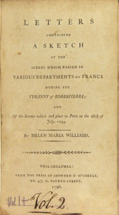 Letters containing a sketch of the scenes which passed in various departments of France during the tyranny of Robespierre, and of the events which took place in Paris on the 28th of July, 1796.
