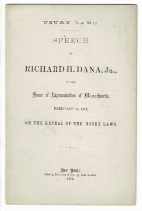 Usury laws. Speech...in the House of Representatives of Massachusetts, February 14, 1867. On the...
