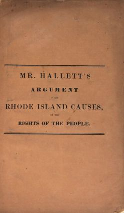 The right of the people to establish forms of government. Mr. [Benjamin Franklin] Hallett's argument in the Rhode Island causes, before the Supreme Court of the United States. January ... 1848. No. 14. Martin Luther vs. Luther M. Borden and others. No. 77. Rachael Luther vs. the same