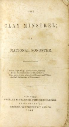 The Clay minstrel; or, national songster