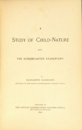 A study of child-nature from the kindergarten standpoint