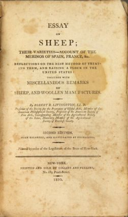 Essay on sheep; their varieties - account of the merinos of Spain, France, &c. Reflections on the best method of treating them, and raising a flock in the United States: together with miscellaneous remarks on sheep, and wollen manufacturers.